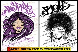 Limited edition Tech By Superwomen Tees, featuring the artwork of Maria Toofly Castillo.