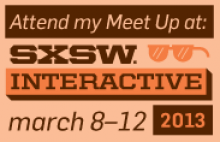 SXSW official Meet=up - 2013